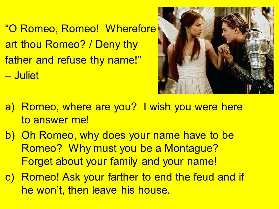 O Romeo, Romeo! Wherefore