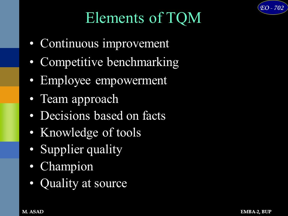 Elements of TQM Continuous improvement Competitive benchmarking