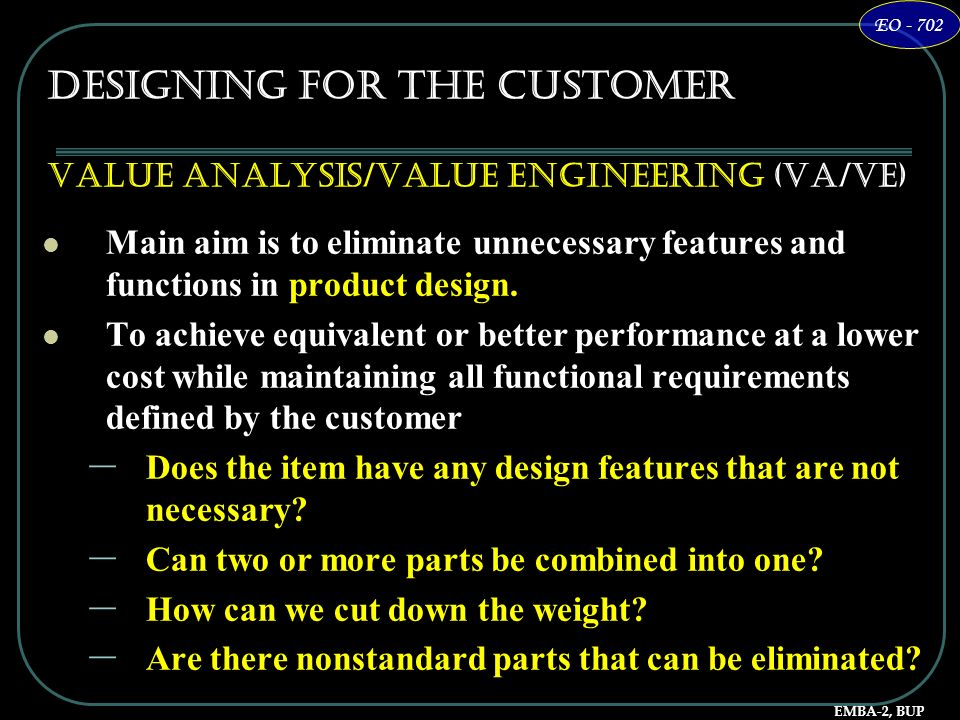 Designing for the Customer Value Analysis/Value Engineering (VA/VE)