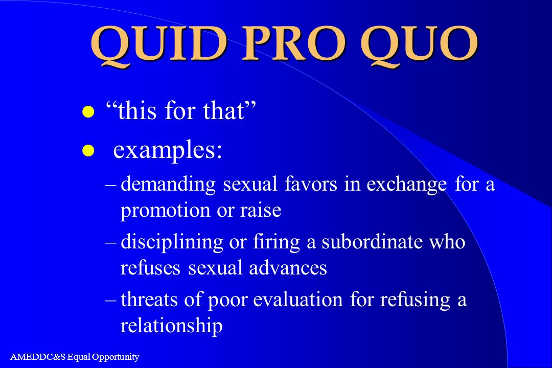 QUID PRO QUO this for that examples: