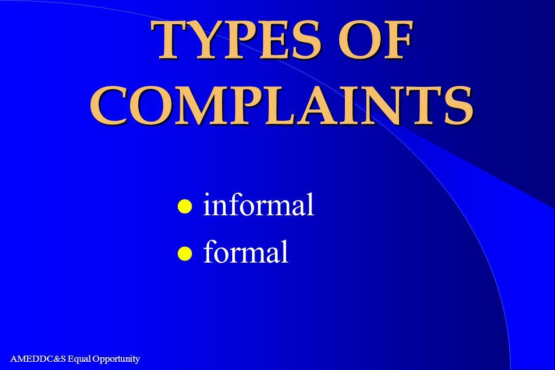 TYPES OF COMPLAINTS informal formal
