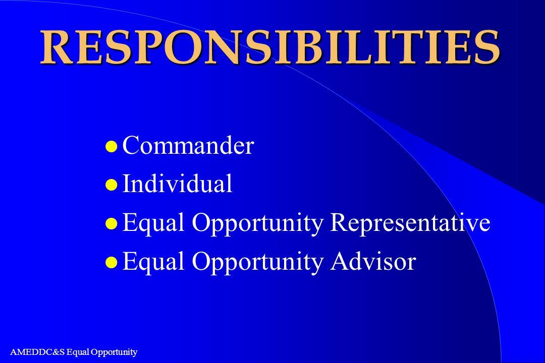 RESPONSIBILITIES Commander Individual Equal Opportunity Representative