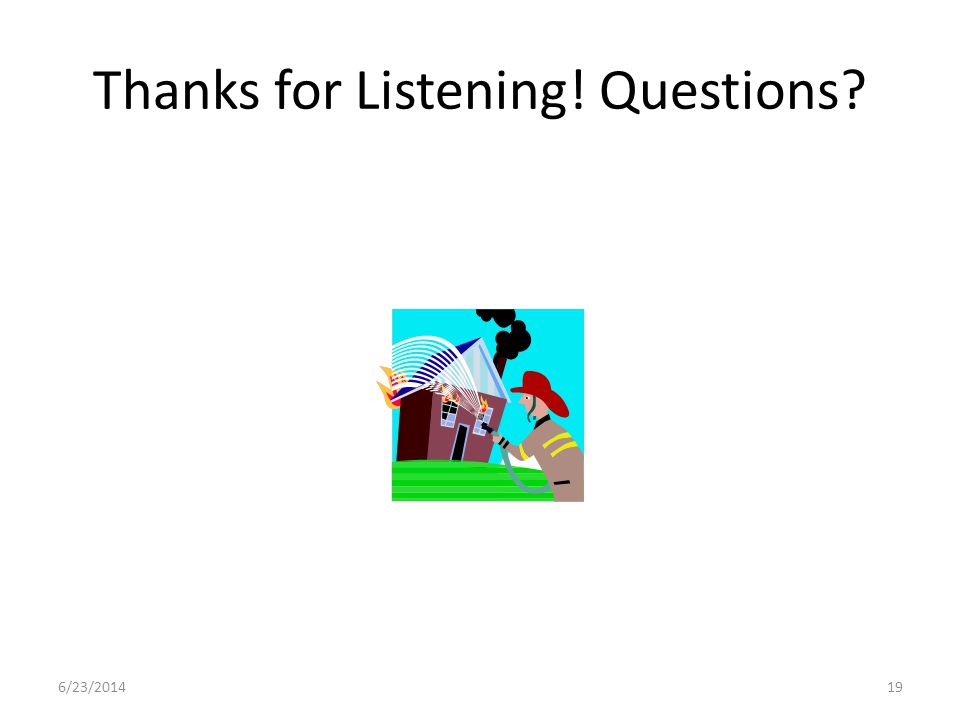Thanks for Listening! Questions