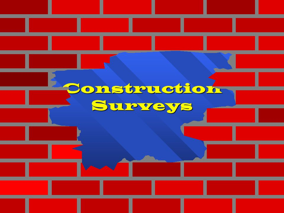 Construction Surveys 1 1 1 1 1