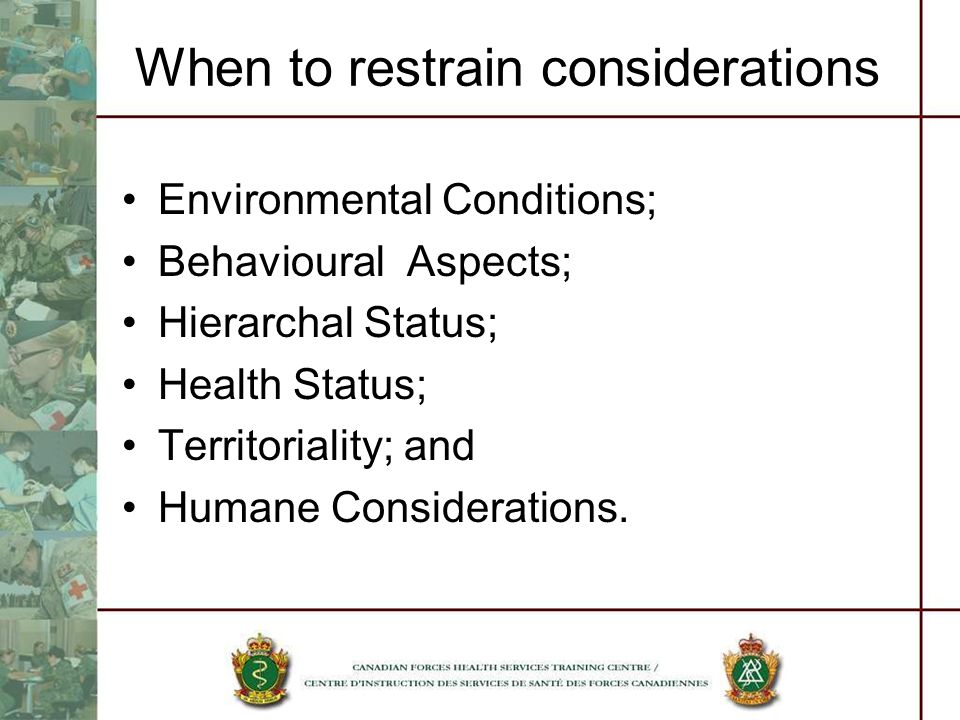 When to restrain considerations