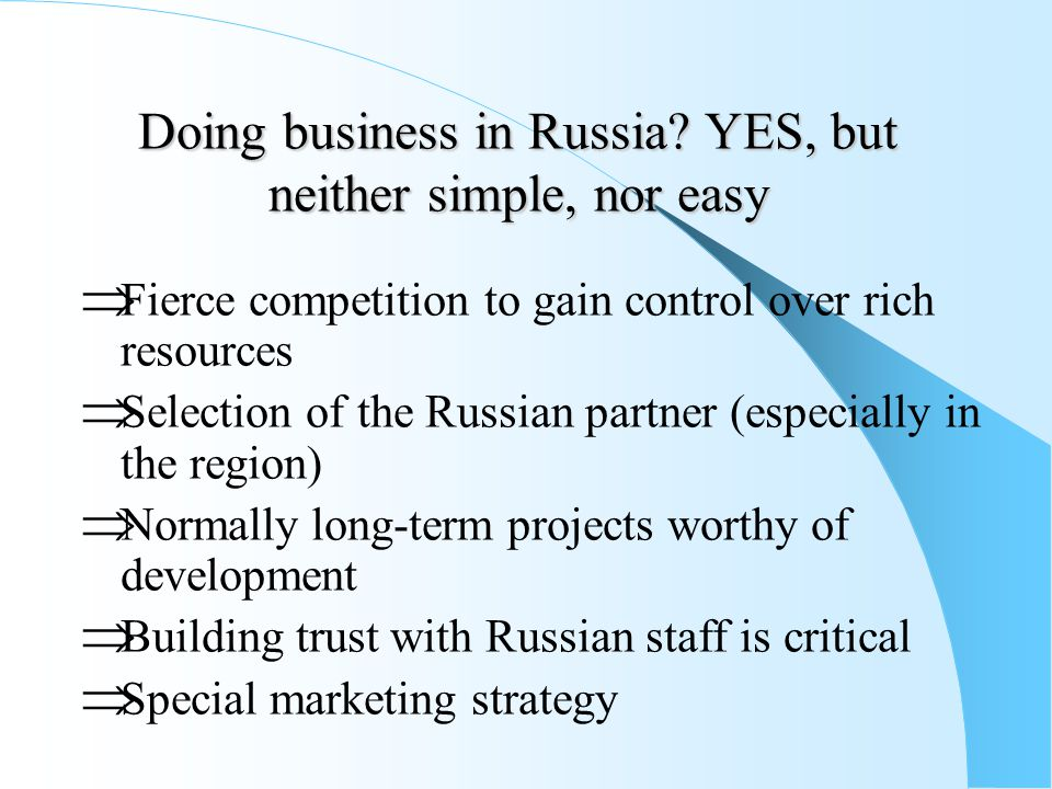 Doing business in Russia YES, but neither simple, nor easy