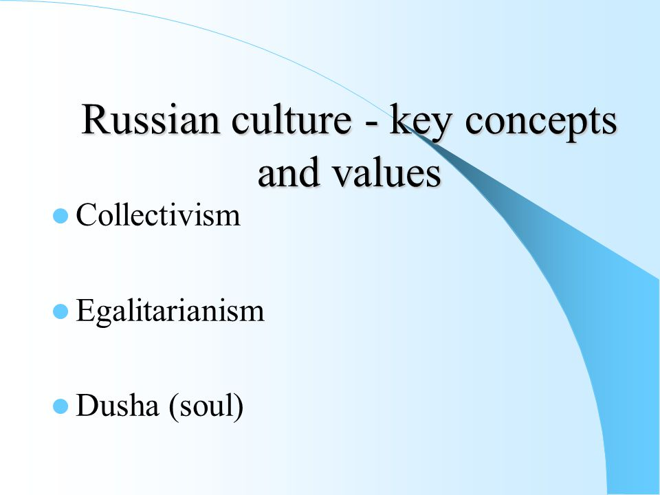 Russian culture - key concepts and values