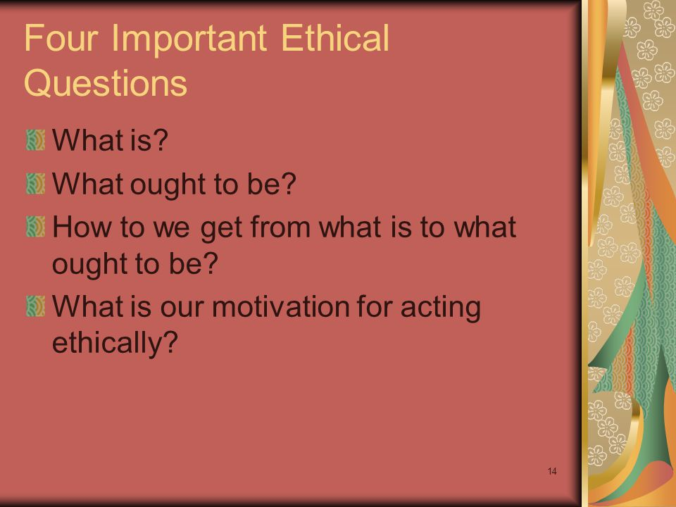 Four Important Ethical Questions