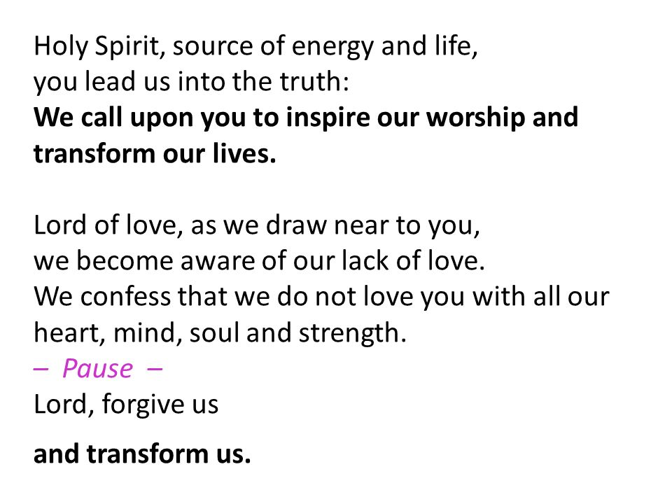 Holy Spirit, source of energy and life,