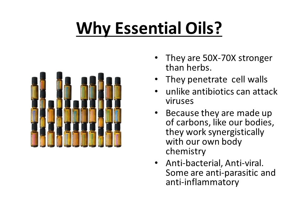 Why Essential Oils They are 50X-70X stronger than herbs.