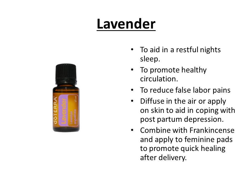 Lavender To aid in a restful nights sleep.