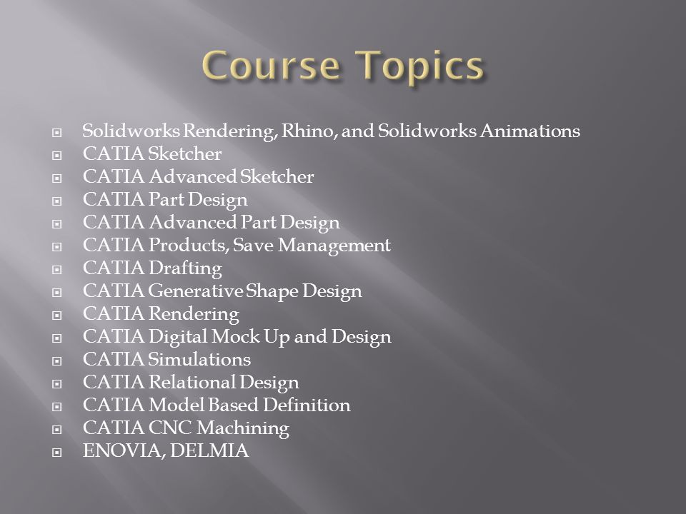 Course Topics Solidworks Rendering, Rhino, and Solidworks Animations