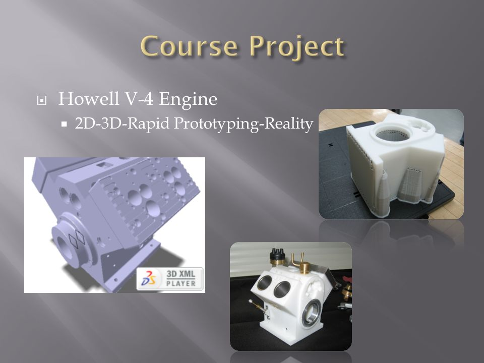 Course Project Howell V-4 Engine 2D-3D-Rapid Prototyping-Reality