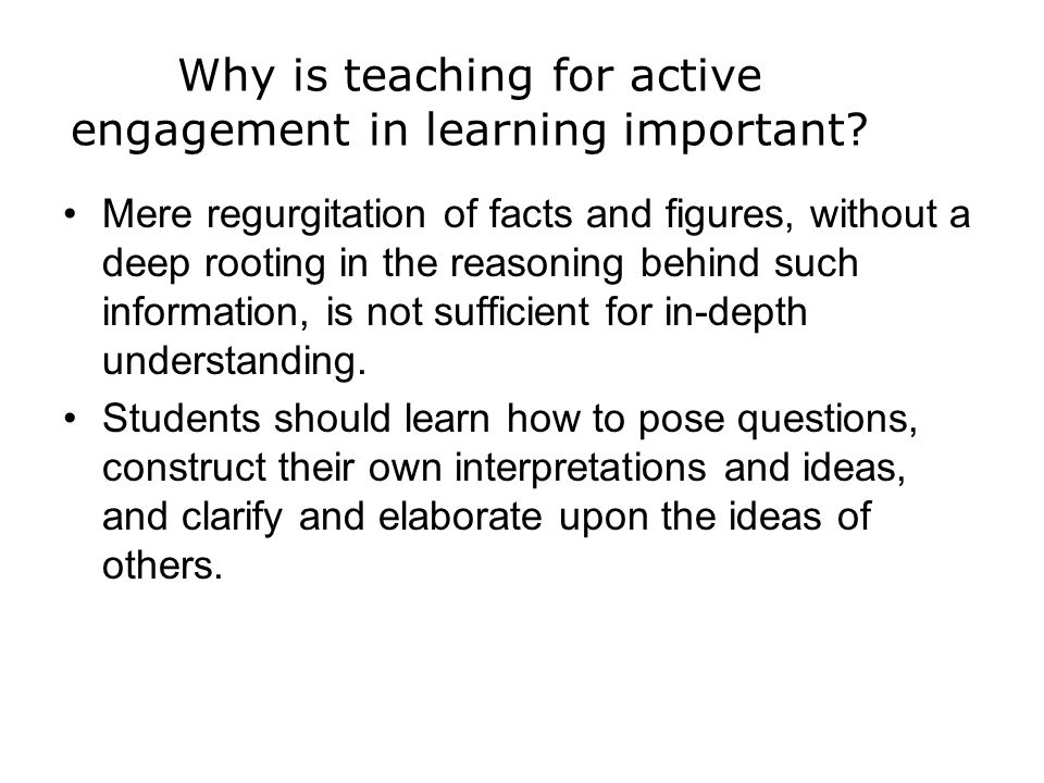 Why is teaching for active engagement in learning important