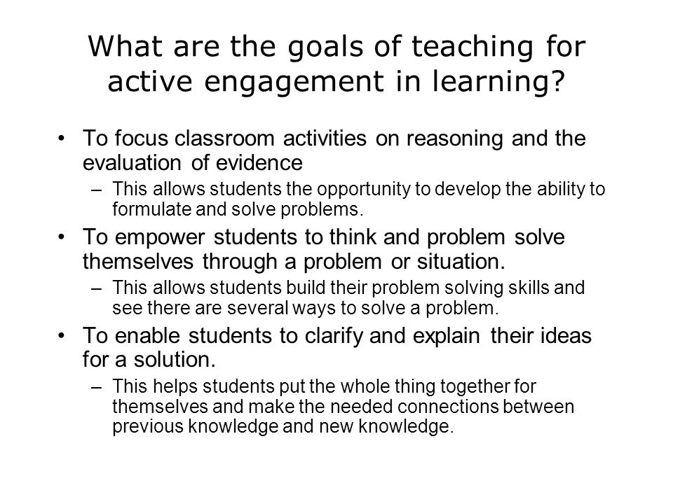 What are the goals of teaching for active engagement in learning
