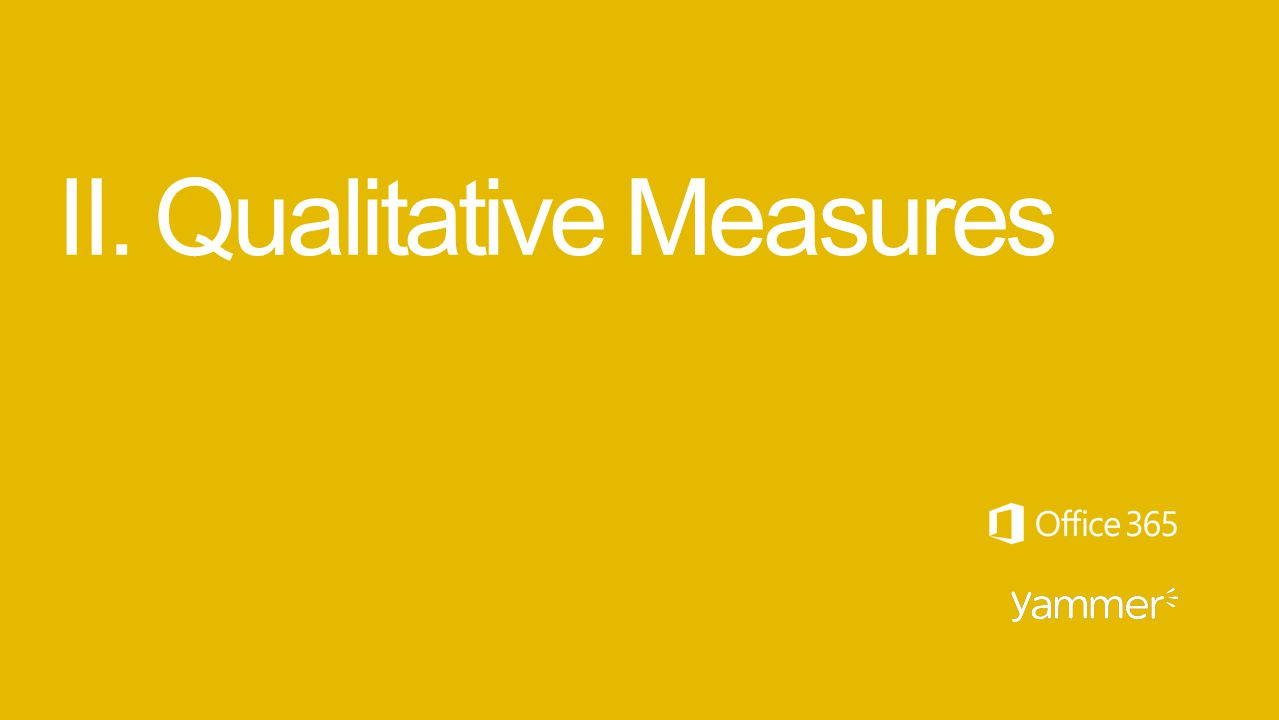 II. Qualitative Measures