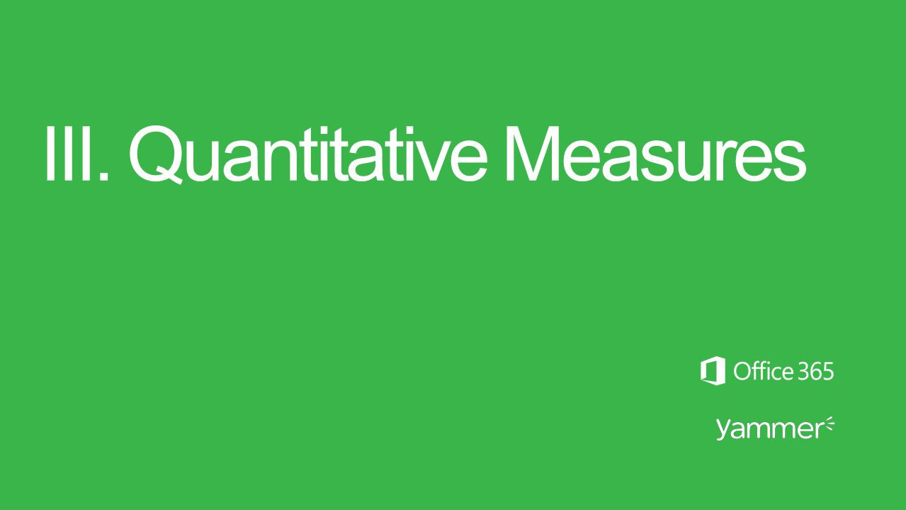 III. Quantitative Measures