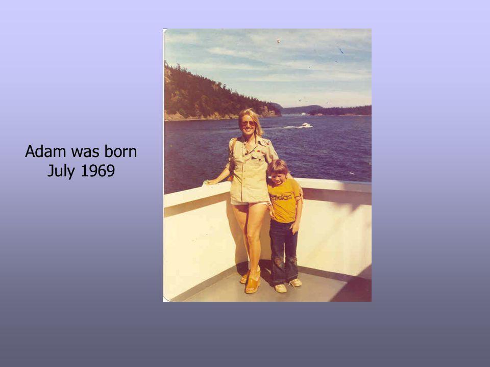 Adam was born July 1969