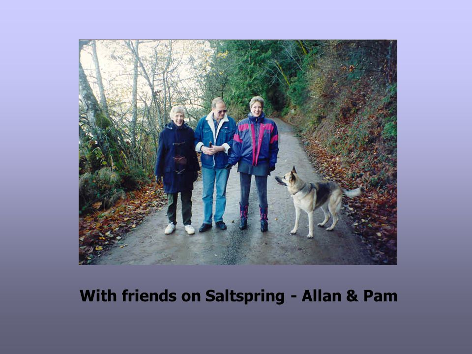 With friends on Saltspring - Allan & Pam