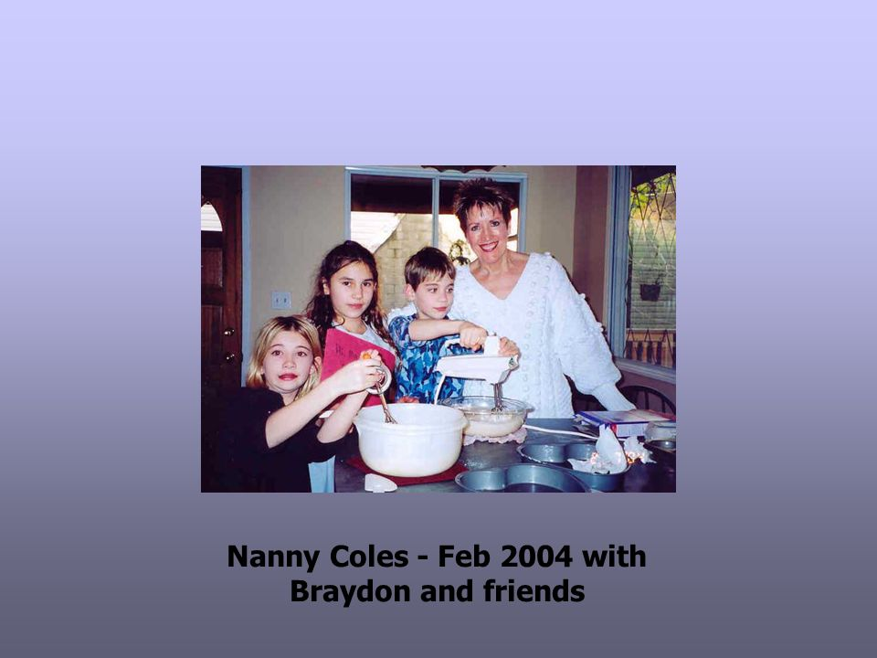 Nanny Coles - Feb 2004 with Braydon and friends