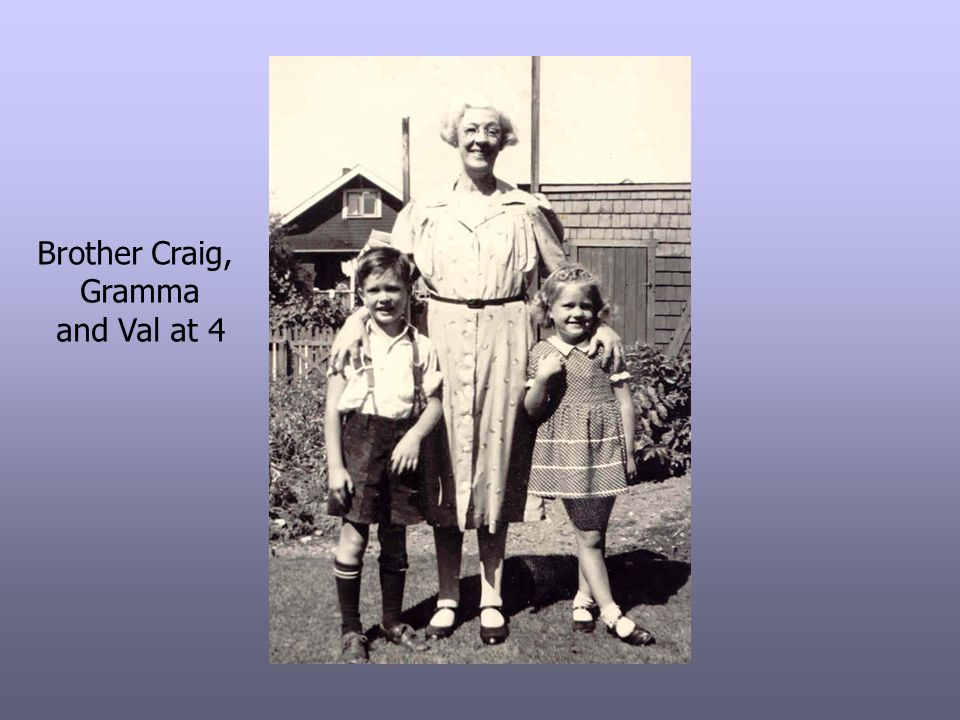 Brother Craig, Gramma and Val at 4