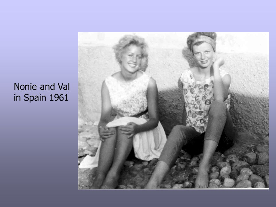 Nonie and Val in Spain 1961