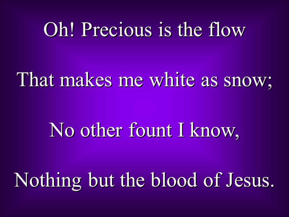 That makes me white as snow; No other fount I know,