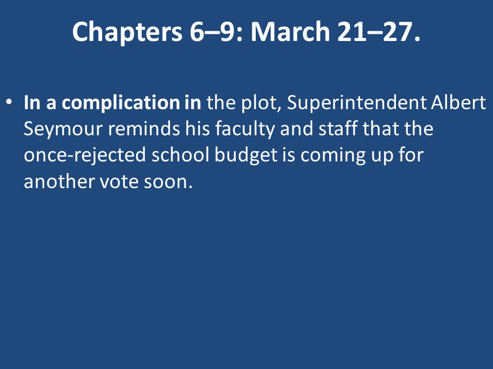Chapters 6–9: March 21–27.