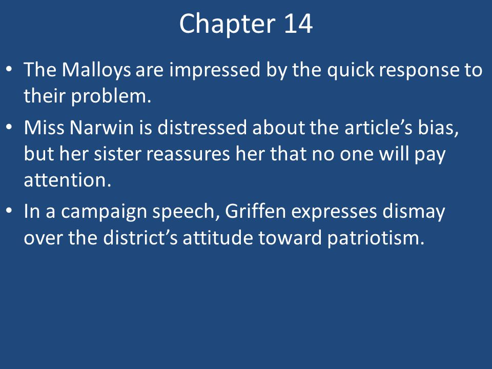 Chapter 14 The Malloys are impressed by the quick response to their problem.