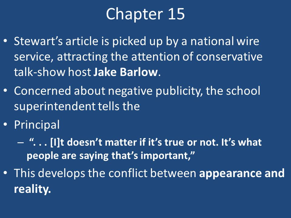 Chapter 15 Stewart's article is picked up by a national wire service, attracting the attention of conservative talk-show host Jake Barlow.