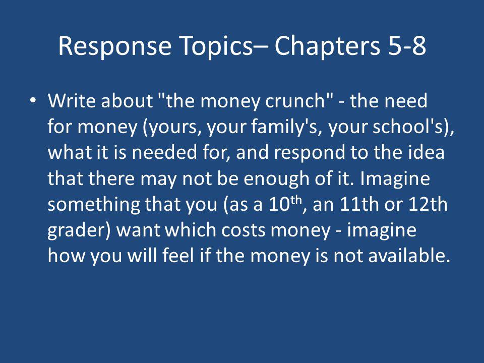 Response Topics– Chapters 5-8