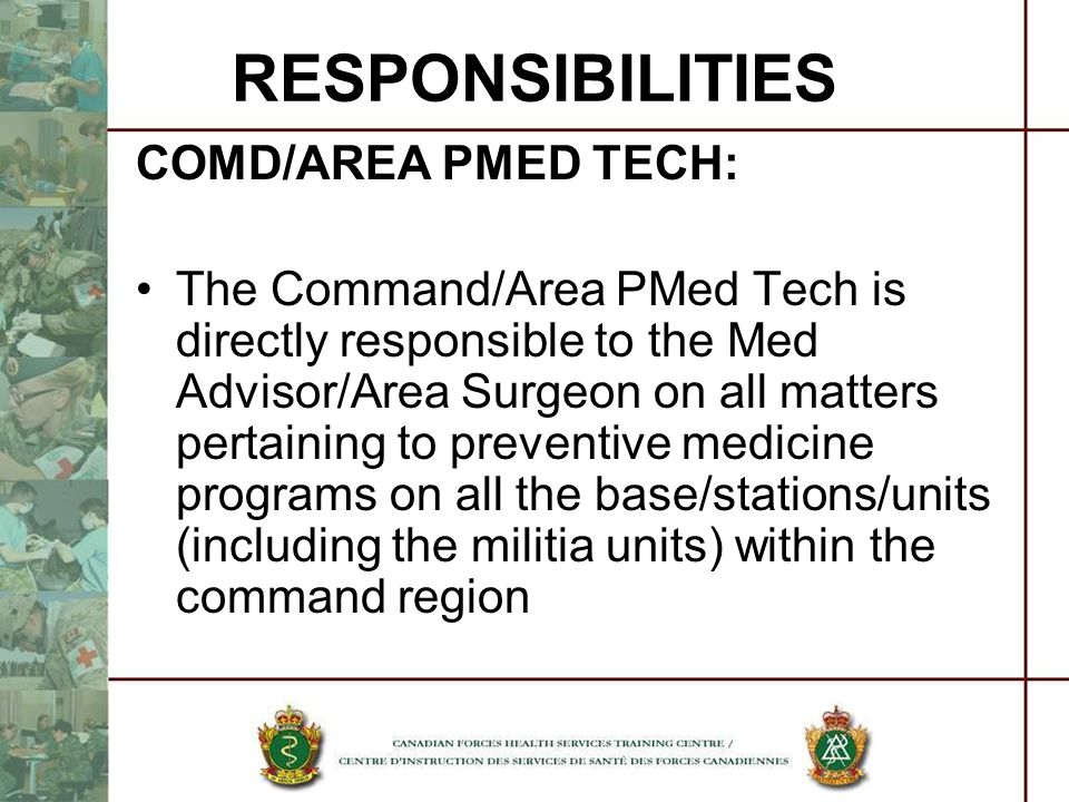RESPONSIBILITIES COMD/AREA PMED TECH: