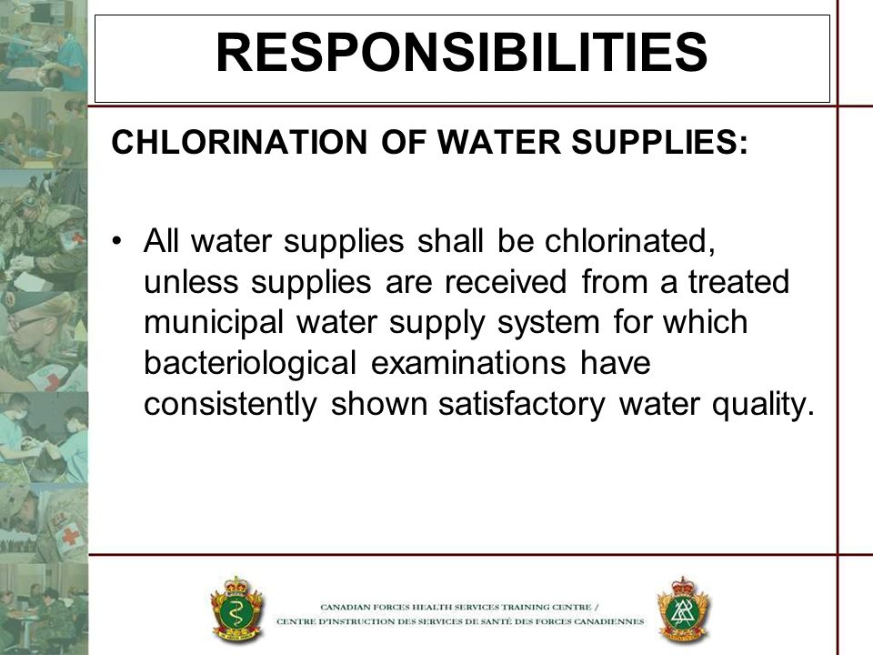 RESPONSIBILITIES CHLORINATION OF WATER SUPPLIES: