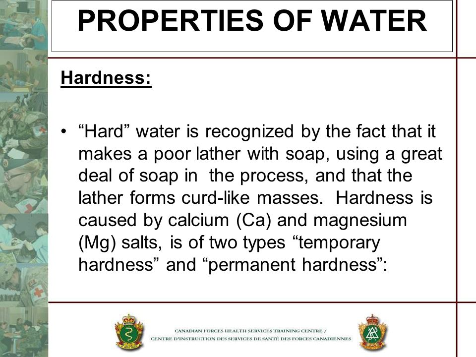 PROPERTIES OF WATER Hardness: