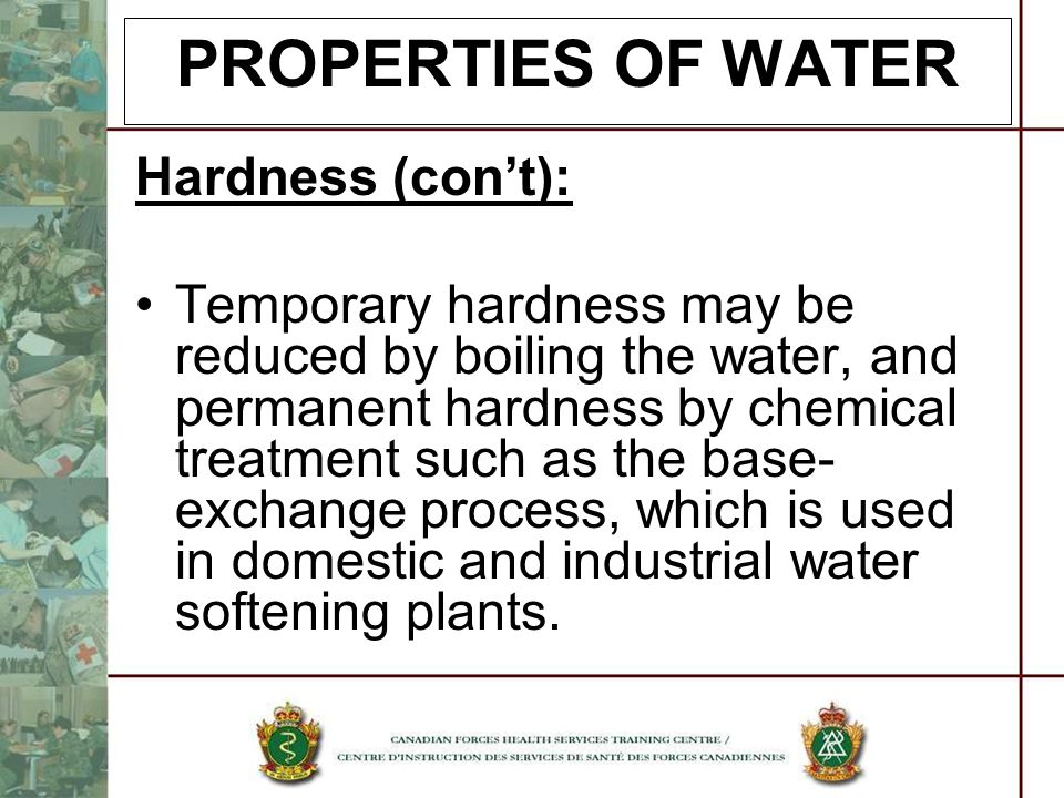 PROPERTIES OF WATER Hardness (con't):
