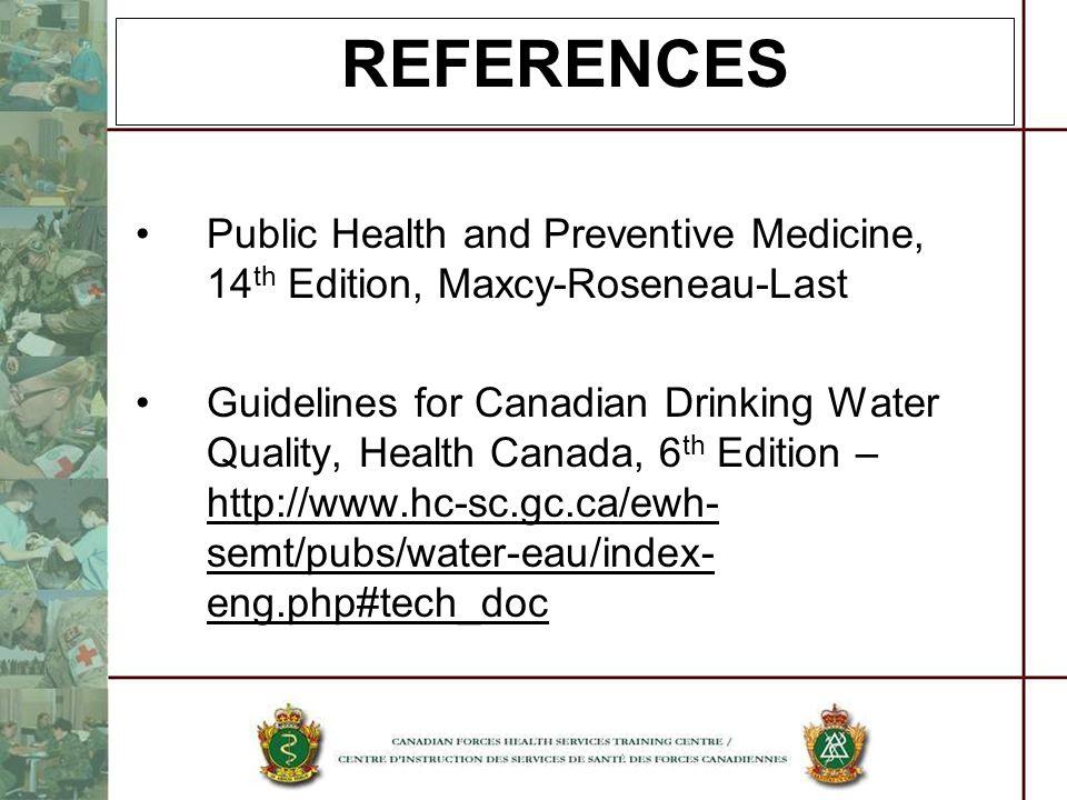 REFERENCES Public Health and Preventive Medicine, 14th Edition, Maxcy-Roseneau-Last.