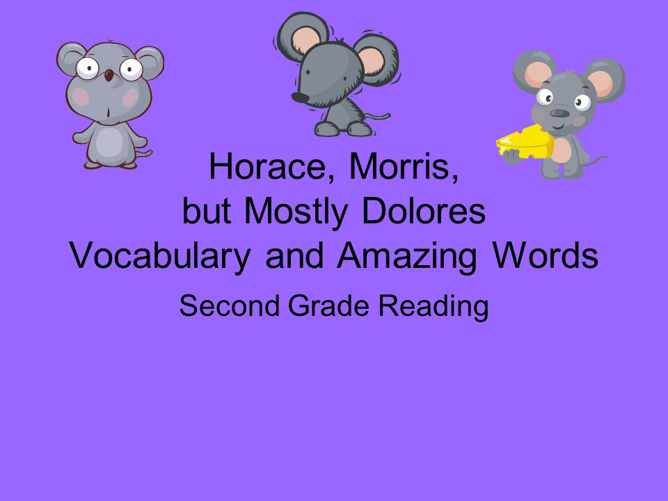 Horace, Morris, but Mostly Dolores Vocabulary and Amazing Words