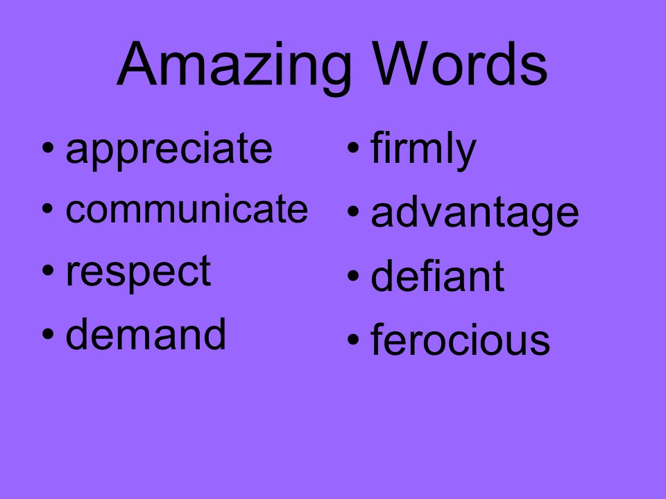 Amazing Words appreciate respect demand firmly advantage defiant