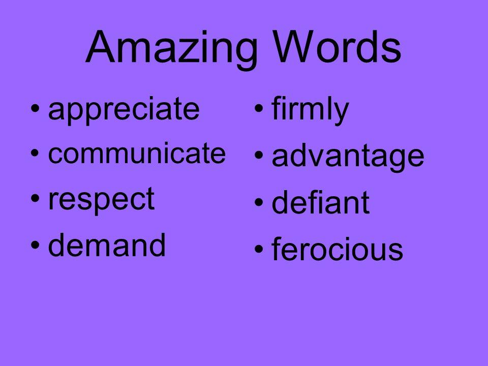 Amazing Words appreciate respect demand firmly advantage defiant