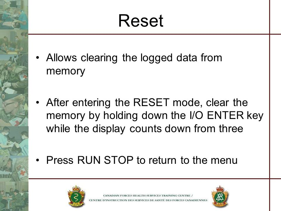 Reset Allows clearing the logged data from memory