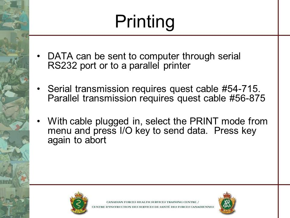 Printing DATA can be sent to computer through serial RS232 port or to a parallel printer.