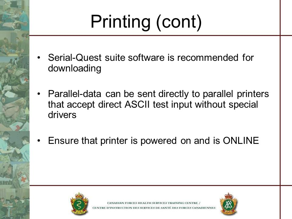 Printing (cont) Serial-Quest suite software is recommended for downloading.
