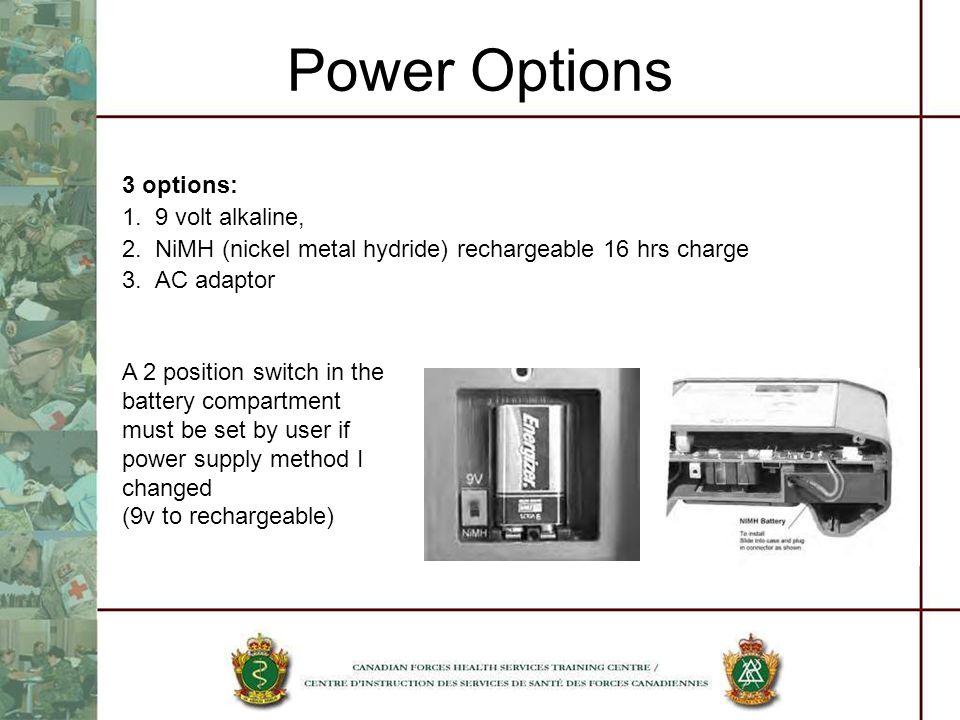 Power Options 3 options: 1. 9 volt alkaline,