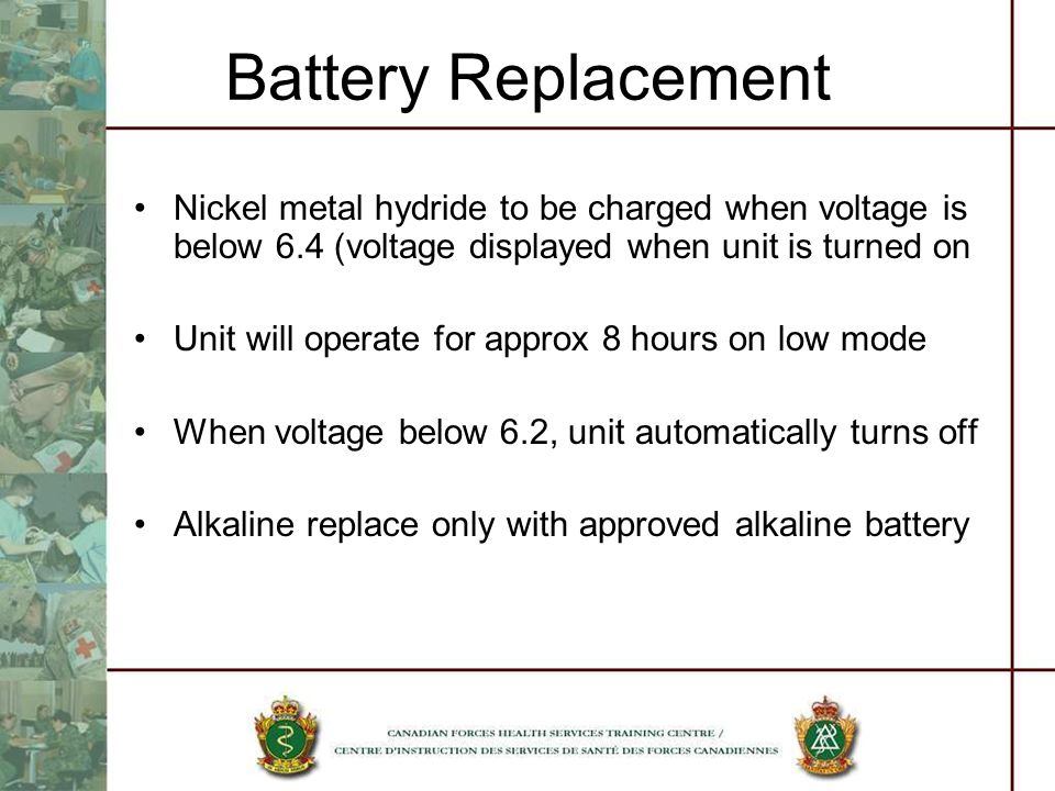Battery Replacement Nickel metal hydride to be charged when voltage is below 6.4 (voltage displayed when unit is turned on.