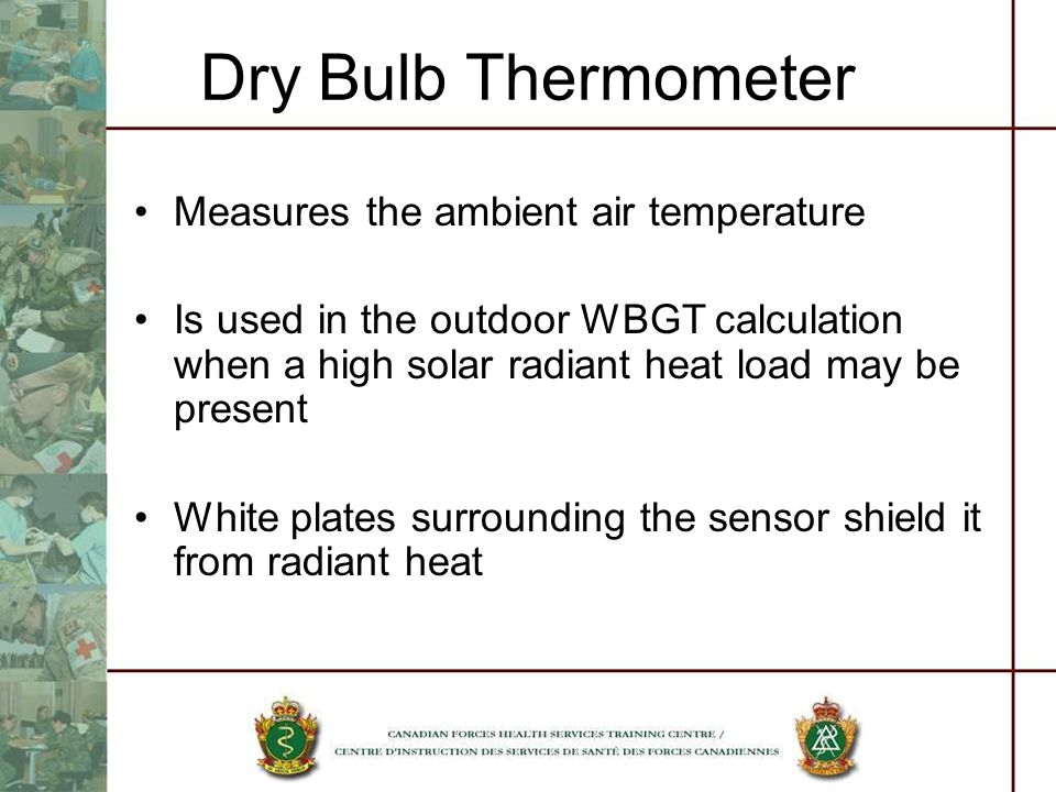Dry Bulb Thermometer Measures the ambient air temperature