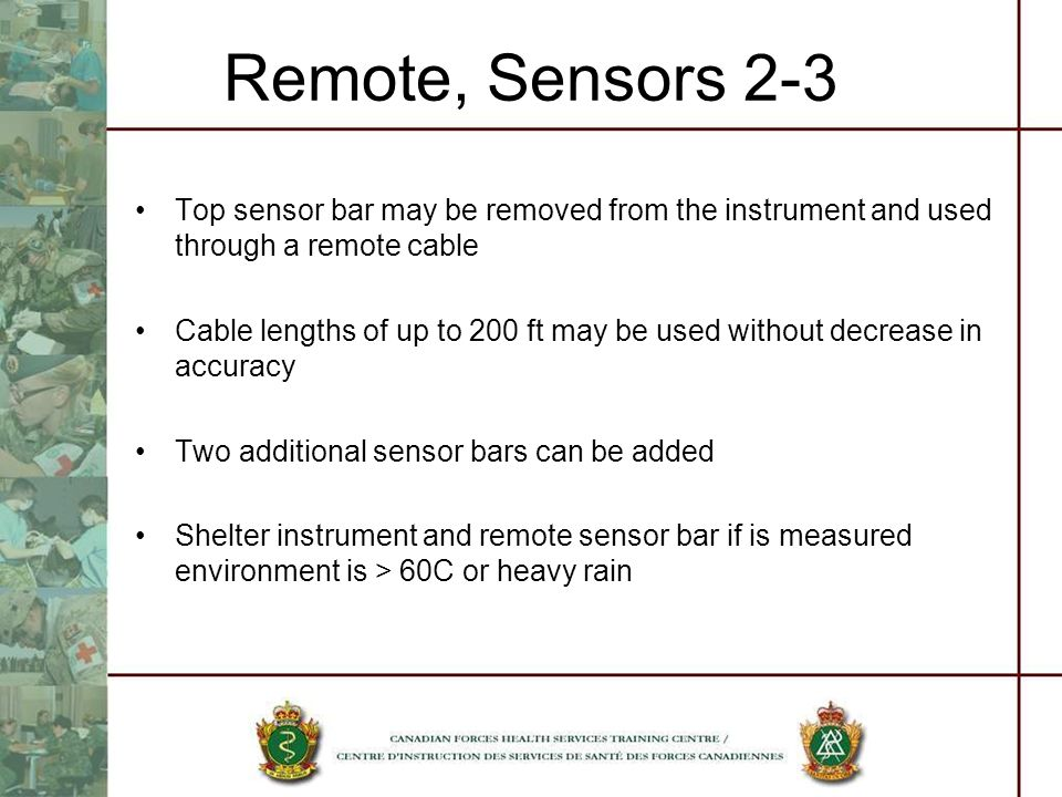 Remote, Sensors 2-3 Top sensor bar may be removed from the instrument and used through a remote cable.