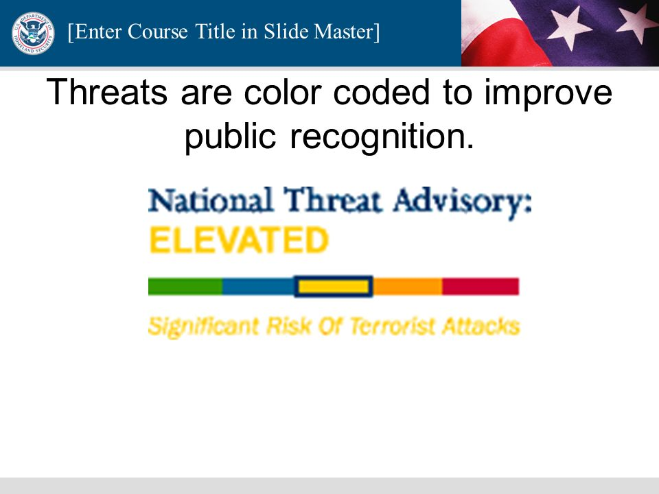 Threats are color coded to improve public recognition.