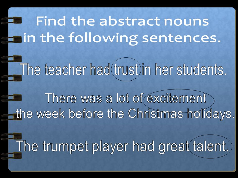 Find the abstract nouns in the following sentences.