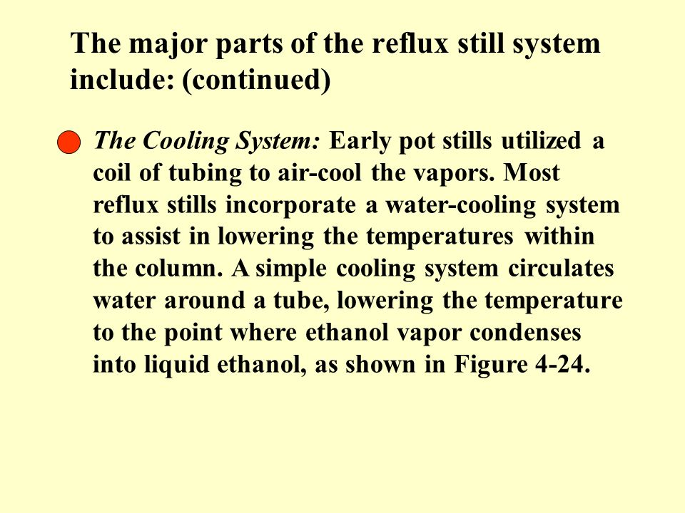 The major parts of the reflux still system include: (continued)