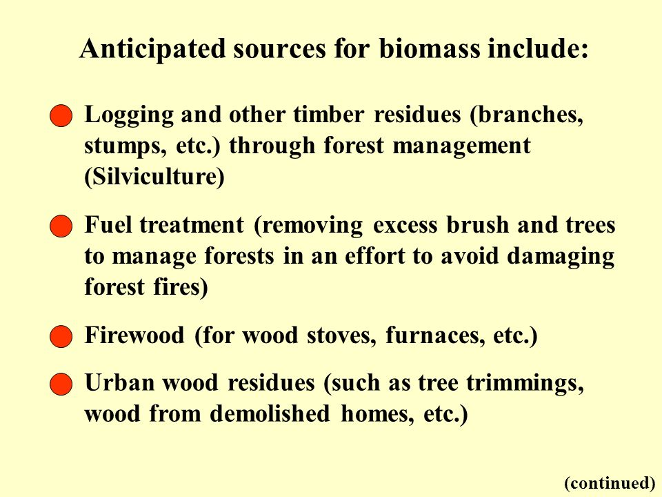 Anticipated sources for biomass include: